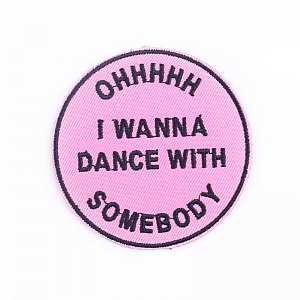 Нашивка «I wanna dance with somebody»