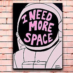 Постер «I need more space» большой